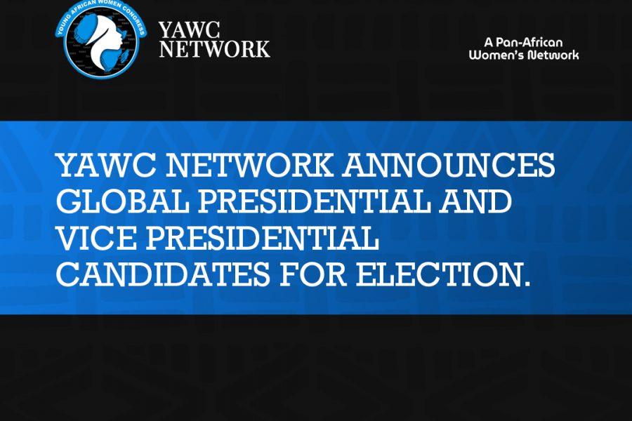 Outcome of the Vetting of the Global Presidential and Vice Presidential Nominees for the YAWC Network Elections