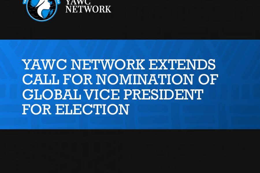 YAWC NETWORK EXTENDS CALL FOR NOMINATION OF GLOBAL VICE PRESIDENT FOR ELECTION
